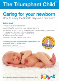 The Triumphant Child: Caring For Your Newborn