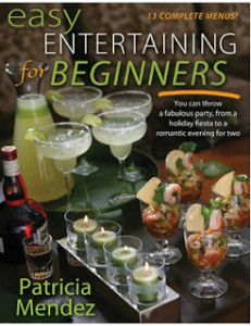Easy Entertaining for Beginners by Patricia Mendez