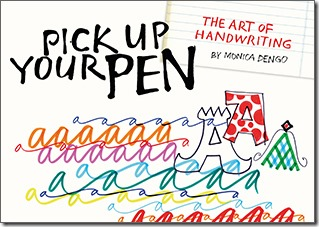 Pick Up Your Pen: The Art of Handwriting by Monica Dengo