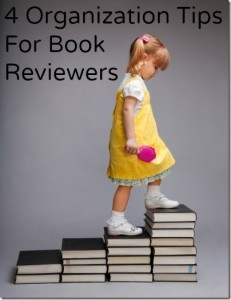 4 Organization Tips for Book Reviewers