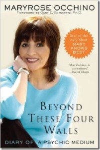 Beyond These Four Walls: Diary of a Psychic Medium by Maryrose Occhino
