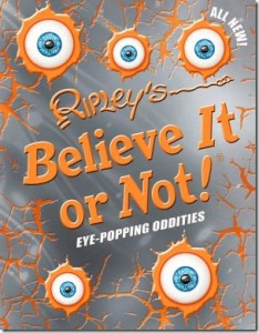 Ripley's Believe It or Not: Eye Popping Oddities!