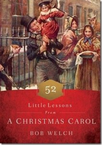 52 Little Lessons from A Christmas Carol by Bob Welch