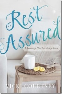 Rest Assured by Vicki Courtney
