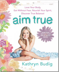Aim True by Kathryn Budig