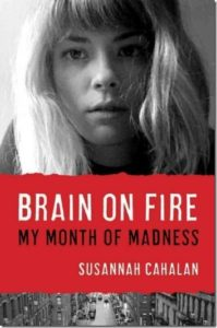 Brain on Fire by Susannah Cahalan