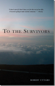 To The Survivors by Robert Uttaro