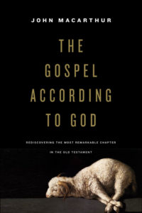 The Gospel According to God by John MacArthur