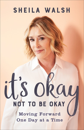 A book review of It's Okay Not To Be Okay by Sheila Walsh