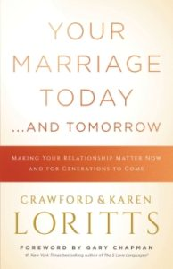 Your Marriage Today… And Tomorrow