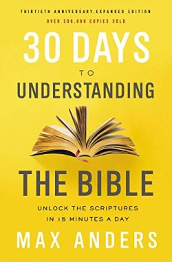 A book review of 30 Days to Understanding the Bible by Max Anders