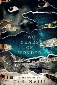 Two Years of Wonder by Ted Neill