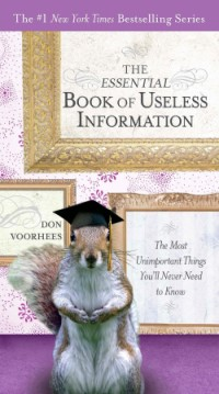 A book review of The Essential Book of Useless Information by Don Voorhees