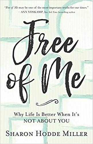 A book review of Free of Me: Why Life is Better When It's NOT ABOUT YOU by Sharon Hodde Miller