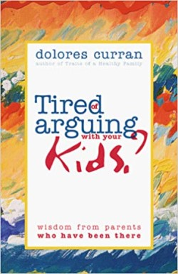 A book review of Tired of Arguing with Your Kids? by Dolores Curran