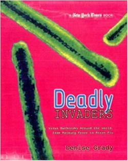 A book review of Deadly Invaders: Virus Outbreaks Around the World from Marburg Fever to Avian Flu by Denise Grady