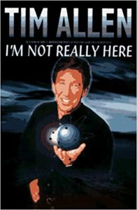 A book review of I'm Not Really Here by Tim Allen