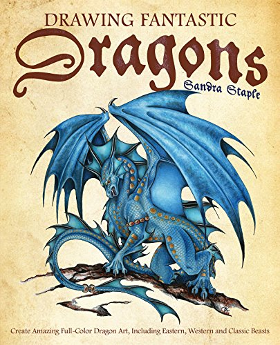 A book review of Drawing Fantastic Dragons: Create Amazing Full-Color Dragon Art, Including Eastern, Western and Classic Beasts by Sandra Staple