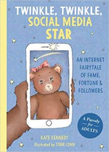 A book review of Twinkle, Twinkle Social Media Star: An Internet Fairytale of Fame, Fortune & Followers - A Parody for Adults by Kate Kennedy