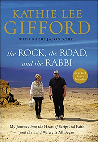 A book review of The Rock, The Road and the Rabbi: My Journey into the Heart of Scriptural Faith and the Land Where it All Began by Kathie Lee Gifford with Rabbi Jason Sobel