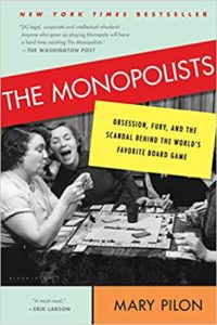 A book review of The Monopolists: Obsession, Fury and the Scandal Behind the World's Favorite Board Game by Mary Pilon