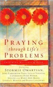 A book review of Praying Through Life's Problems feat. Stormie Omartian, Joni Eareckson Tada, Leslie Vernick, Catherine Hart Weber, Jospeh and Mary Ann Mayo, Linda S. Mintle and Diane Langberg