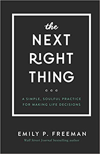 A book review of The Next Right Thing: A simple, Soulful Practice for Making Life Decisions by Emily P. Freeman