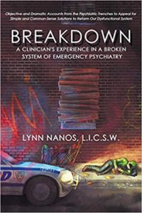 A book review of Breakdown: A Clinician's Experience in a Broken System of Emergency Psychiatry by Lynn Nanos, L.I.C.S.W.