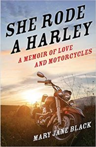 A book review of She Rode A Harley: a Memoir of Love and Motorcycles by Mary Jane Black