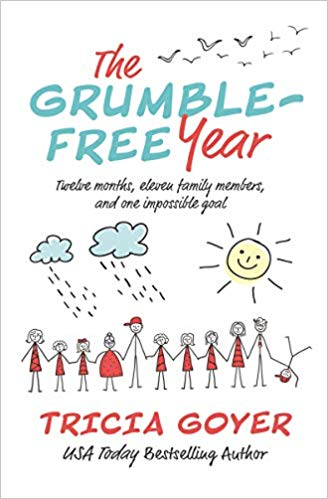 A book review of The Grumble-Free Year: Twelve months, eleven family members and one impossible goal by Tricia Goyer