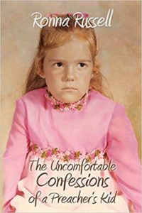A book review of The Uncomfortable Confessions of a Preacher's Kid by Ronna Russell