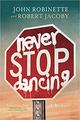A book review of Never Stop Dancing: a Memoir by John Robinette and Robert Jacoby