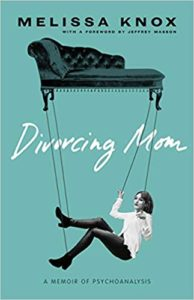 A book review of Divorcing Mom: a Memoir of Psychoanalysis by Melissa Knox