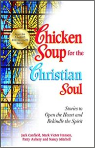 A book review of Chicken Soup for the Christian Soul: 101 Stories to Open the Heart and Rekindle the Spirit compiled by Jack Canfield, Mark Victor Hansen, Patty Aubery & Nancy Mitchell.