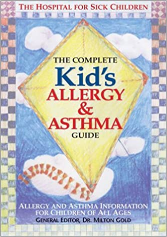 A book review of The Complete Kid's Allergy and Asthma Guide: The Parent's Handbook for Children of All Ages by the Hospital for Sick Children